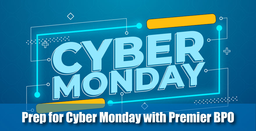 Prep for Cyber Monday with Premier BPO
