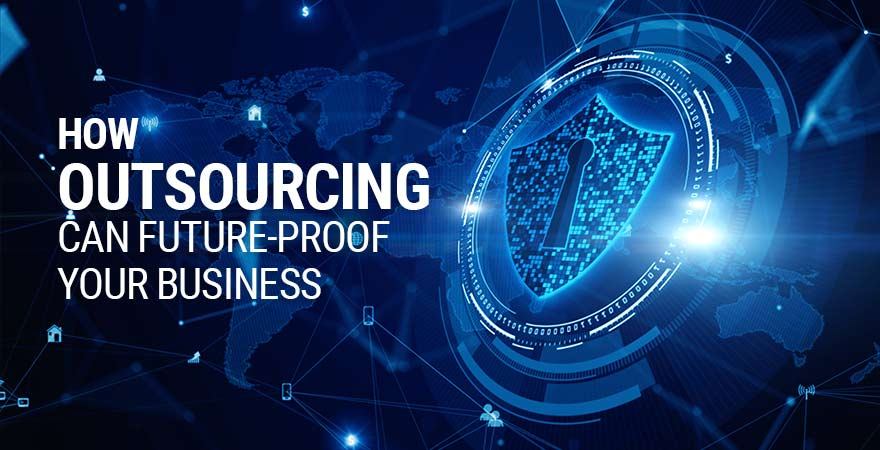 How Outsourcing Can Future-Proof Your Business