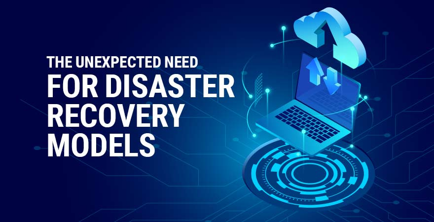 The Unexpected Need for Disaster Recovery Models