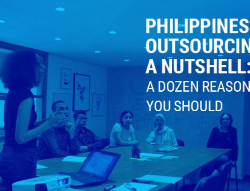 Philippines Outsourcing In A Nutshell: A Dozen Reasons Why You Should