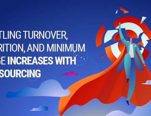 Battling Turnover, Attrition, And Minimum Wage Increases with Outsourcing