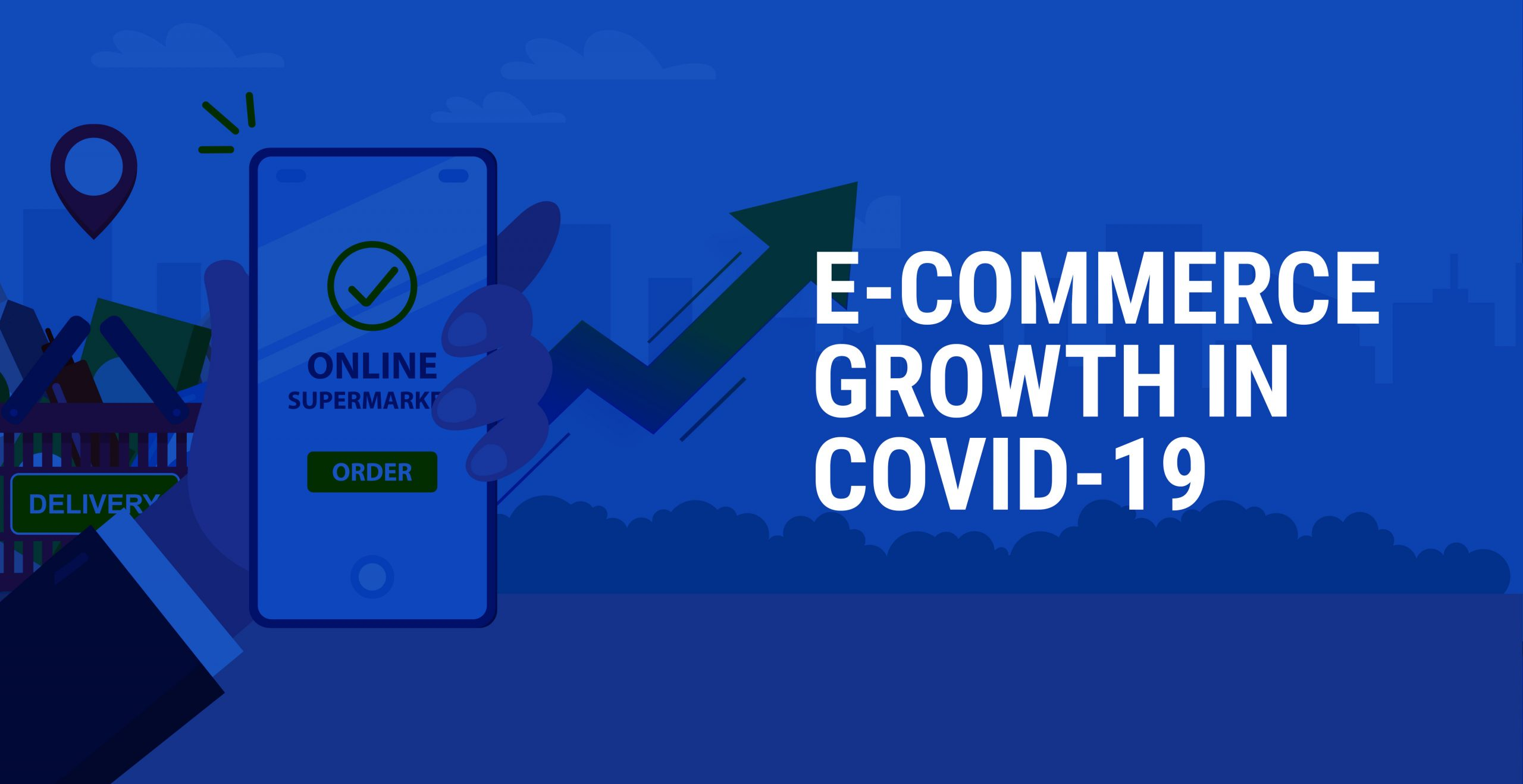 Growth of E-Commerce During Pandemic