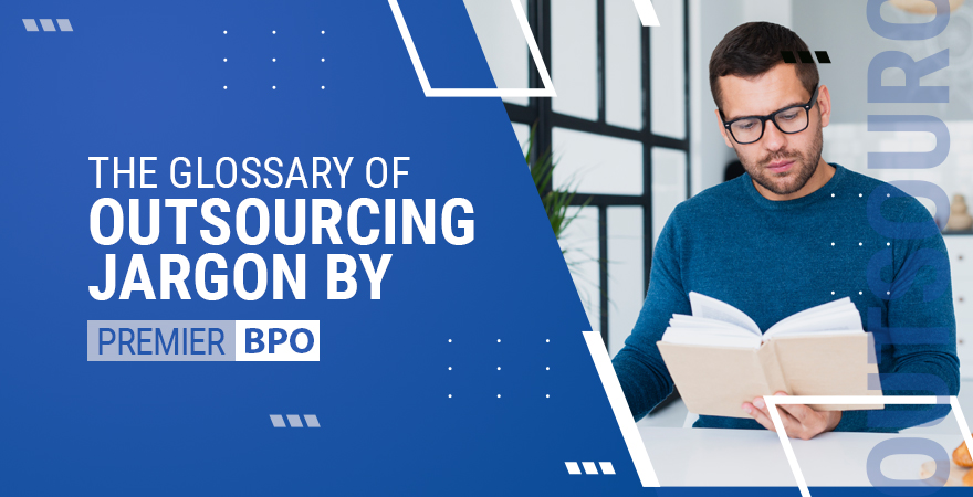 The Glossary of Outsourcing Jargon by Premier BPO